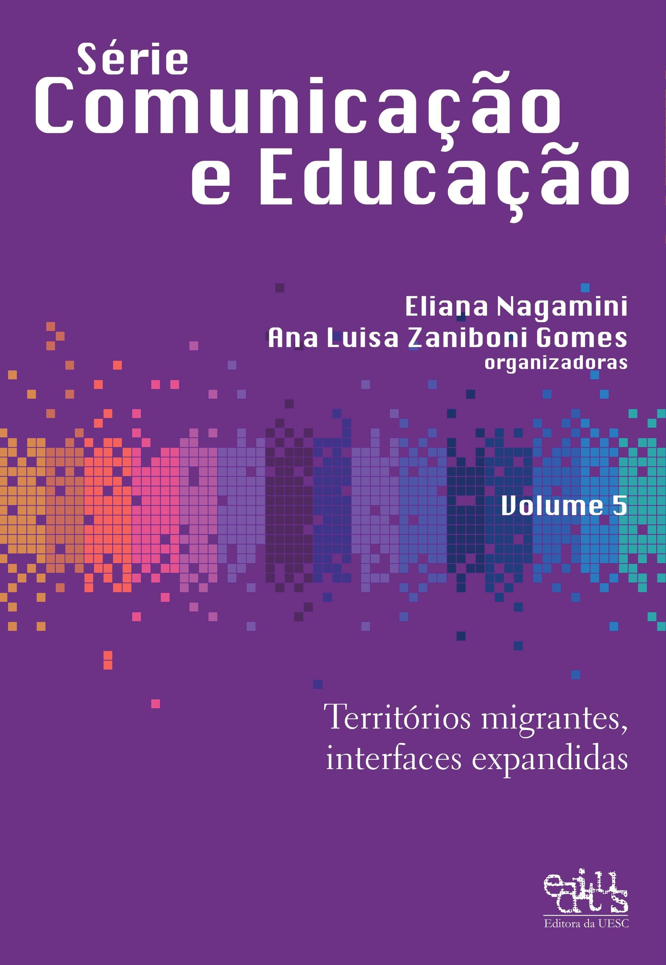 Territórios migrantes, interfaces expandidas, livro de Eliana Nagamini, Ana Luiza Zaniboni Gomes