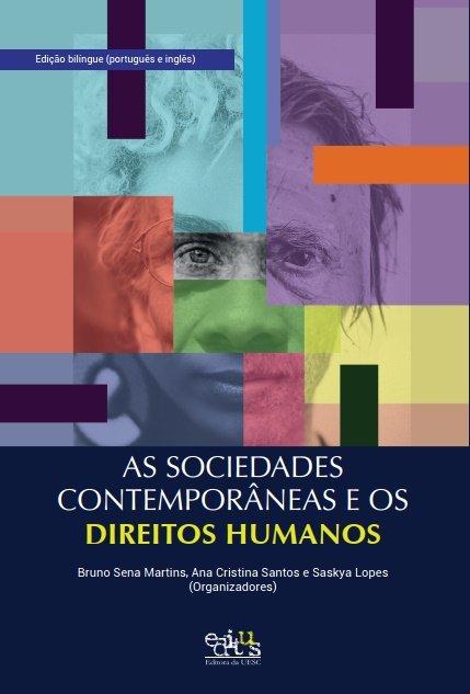 As sociedades contemporâneas e os direitos humanos, livro de Bruno Sena Martins, Ana Cristina Santos, Saskya Lopes