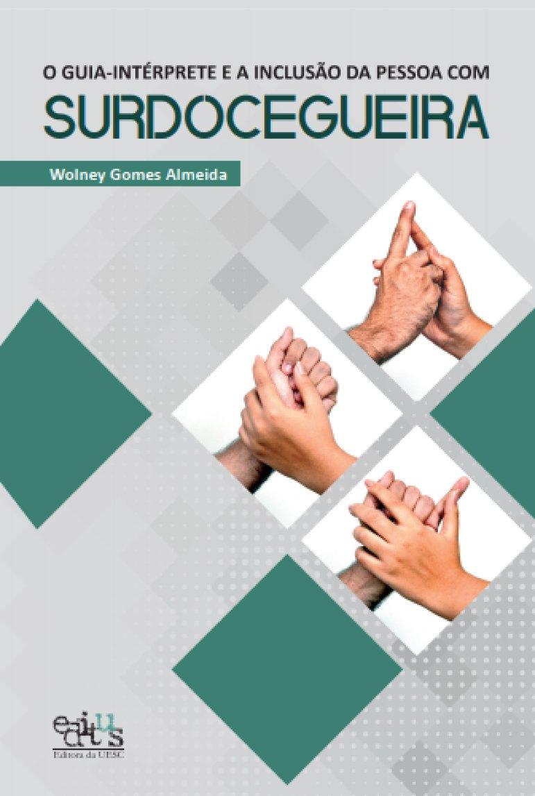O guia-intérprete e a inclusão da pessoa com surdocegueira, livro de Wolney Gomes Almeida