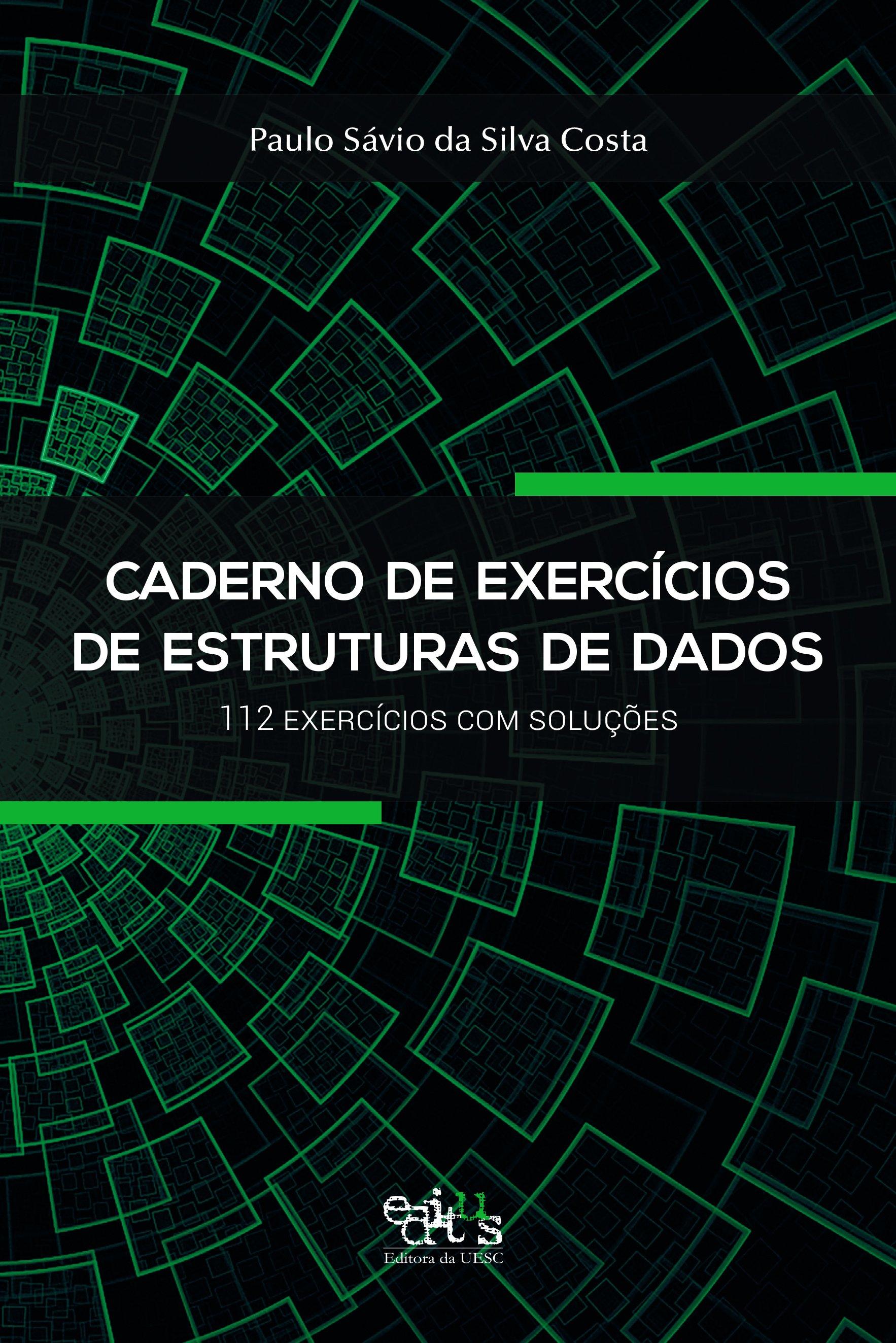 Caderno de exercícios de estruturas de dados. 112 exercícios com soluções, livro de Paulo Sávio da Silva Costa