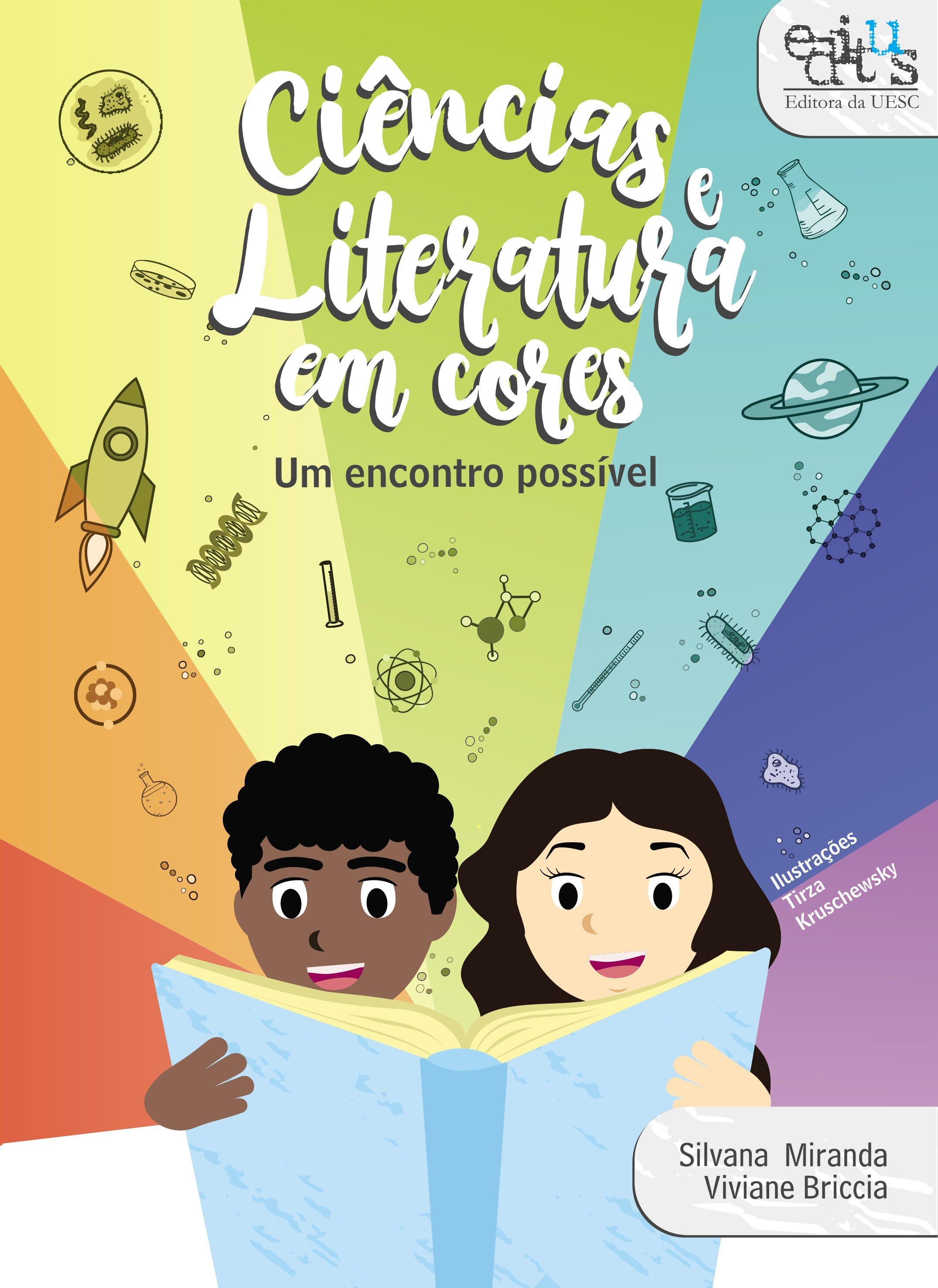 Ciências e literatura em cores. Um encontro possível, livro de Silvana Miranda, Viviane Briccia