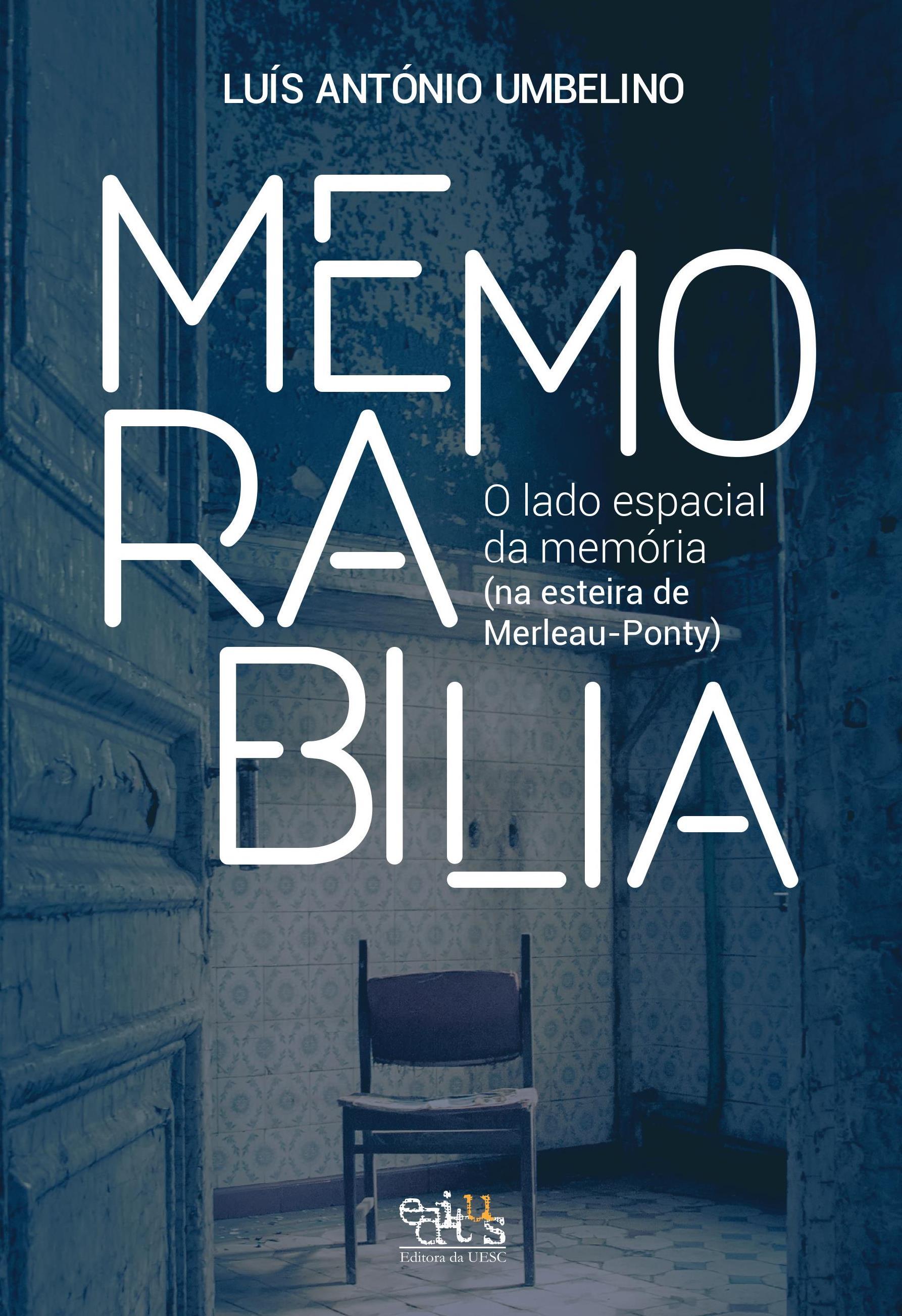Memorabilia. O lado espacial da memória (na estreia de Merleau-Ponty), livro de Luís António Umbelino
