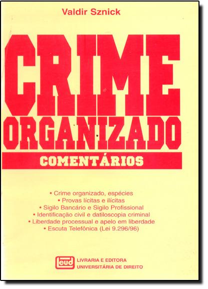 Crime Organizado: Comentários, livro de Valdir Sznick