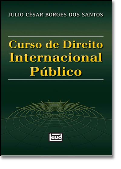 Curso de Direito Internacional Publico, livro de Júlio César Borges dos Santos