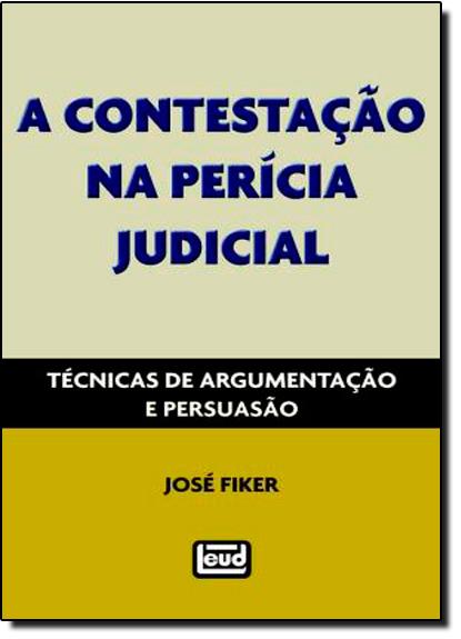 Contestação na Perícia Judicial, A, livro de José Fiker