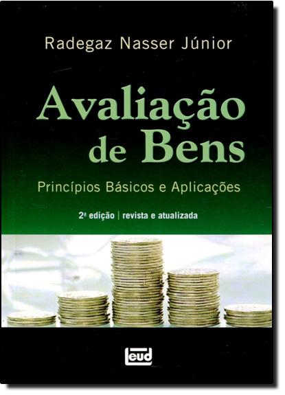Avaliação de Bens: Princípios Básicos e Aplicações, livro de Radegaz Nasser Júnior