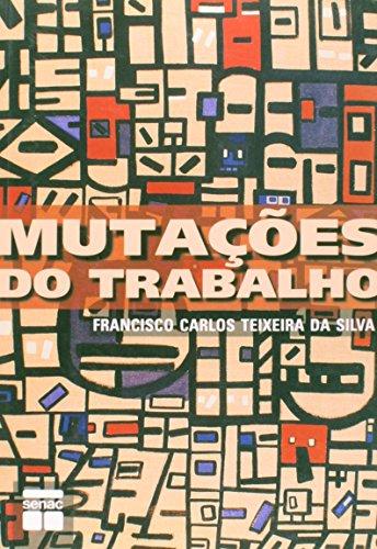 Mutações do Trabalho, livro de Francisco Carlos Teixeira da Silva