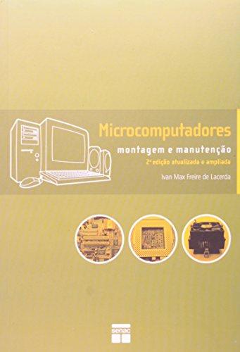 Microcomputadores. Montagem E Manutencao, livro de Ivan Max Freire de Lacerda