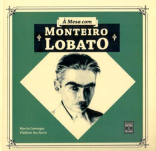 À Mesa Com Monteiro Lobato, livro de Vladimir Sacchetta