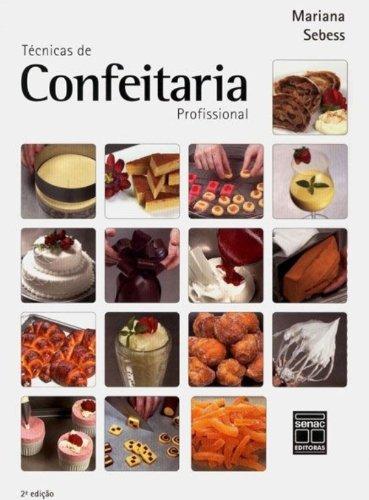 Tecnicas De Confeitaria Profissional, livro de Mariana G. Sebess