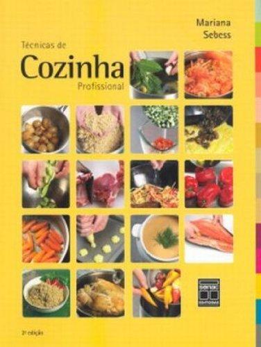 Tecnicas De Cozinha Profissional, livro de Mariana G. Sebess