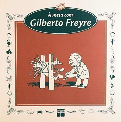 A Mesa com Gilberto Freyre, livro de Raul Lody