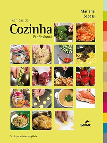 Técnicas De Cozinha Profissional, livro de Mariana Sebess