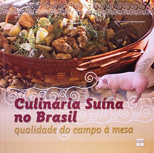 Culinária Suína no Brasil. Qualidade do Campo a Mesa, livro de Arthur Bosisio
