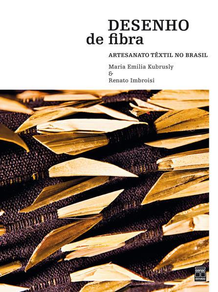 Desenho de Fibra. Artesanato Têxtil no Brasil, livro de Renato Imbroisi, Maria Emília Kubrusly