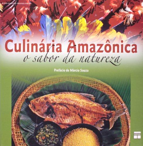 Culinária Amazônica. O Sabor da Natureza, livro de Vários Autores