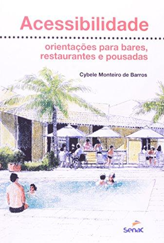 Acessibilidade. Orientações Para Bares, Restaurantes, livro de Cybele Monteiro de Barros