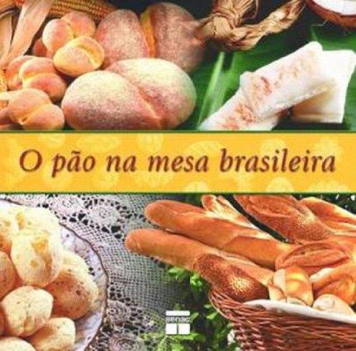 O Pão na Mesa Brasileira, livro de Vários Autores