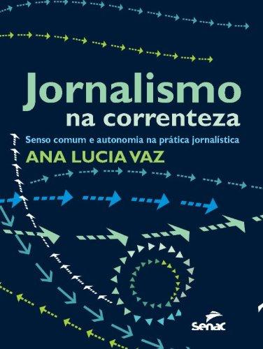 Jornalismo Na Correnteza, livro de Ana Vaz