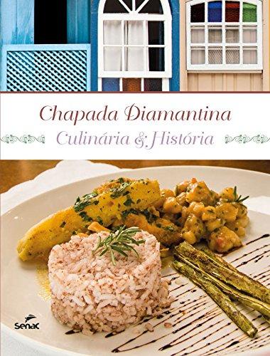 Chapada Diamantina. Culinária & História, livro de Vários Autores