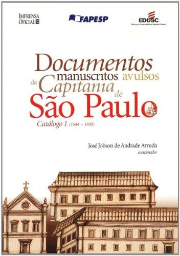 Documentos Manuscritos Avulsos da Capitania de São Paulo - Volume 1, livro de Jose Jobson de Andrade Arruda