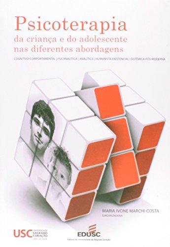 Psicoterapia Da Crianca E Do Adolescente Nas Diferentes Abordagens, livro de Maria Ivone Varios Autores;Marrchi-Costa