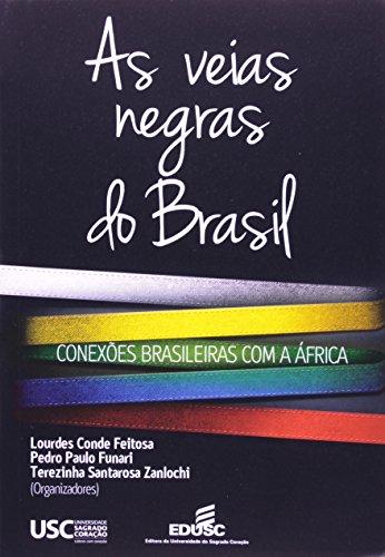 As Veias Negras Do Brasil Conexões Brasileiras Com A África, livro de Lourdes Conde Feitosa