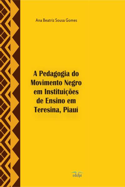 A pedagogia do movimento negro em instituições de ensino em Teresina, Piauí, livro de Ana Beatriz Sousa Gomes