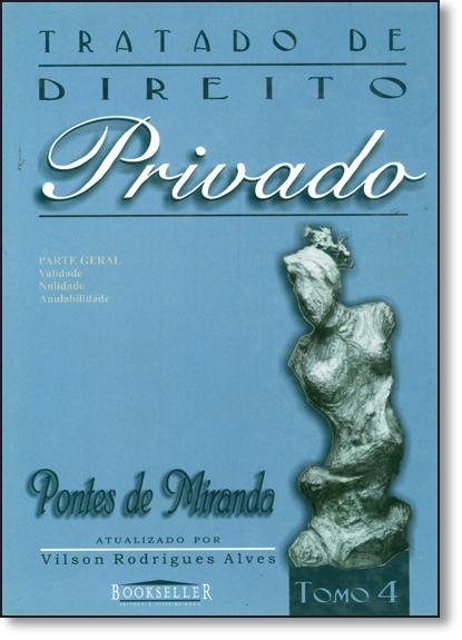Tratado de Direito Privado - Parte Geral - Tomo 4, livro de Pontes de Miranda