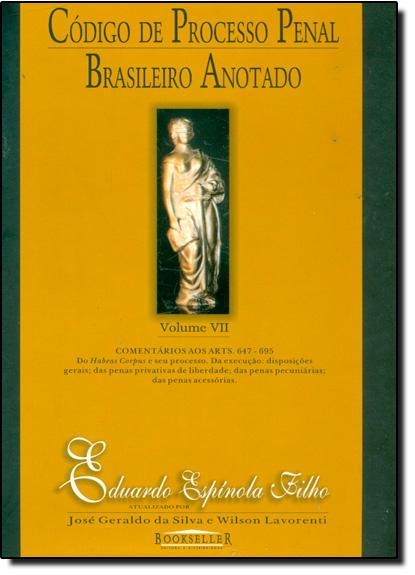 Código de Processo Penal Brasileiro Anotado - Vol.7, livro de Eduardo Espínola Filho