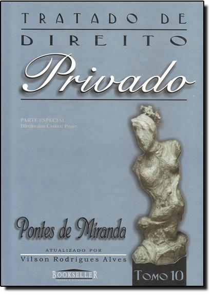 Tratado de Direito Privado - Tomo 10, livro de Pontes de Miranda