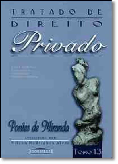 Tratado de Direito Privado - Tomo 13, livro de Pontes de Miranda