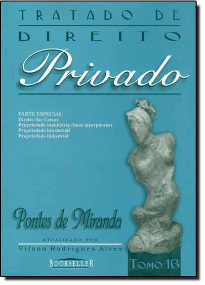 Tratado de Direito Privado - Tomo 16, livro de Pontes de Miranda