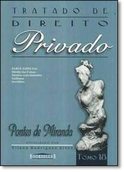 Tratado de Direito Privado - Tomo 18, livro de Pontes de Miranda