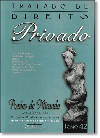 Tratado de Direito Privado de Pontes de Miranda: Parte Especial - Tomo 42, livro de Vilson Rodrigues Alves