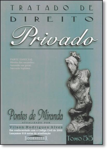 Tratado de Direito Privado de Pontes de Miranda: Parte Especial - Tomo 55, livro de Vilson Rodrigues Alves