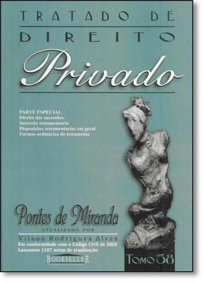 Tratado de Direito Privado de Pontes de Miranda: Parte Especial - Tomo 58, livro de Vilson Rodrigues Alves