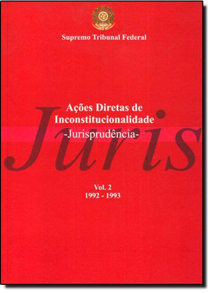 Ações Diretas de Incostitucionalidade: Jurisprudência - Vol. 4, livro de STF