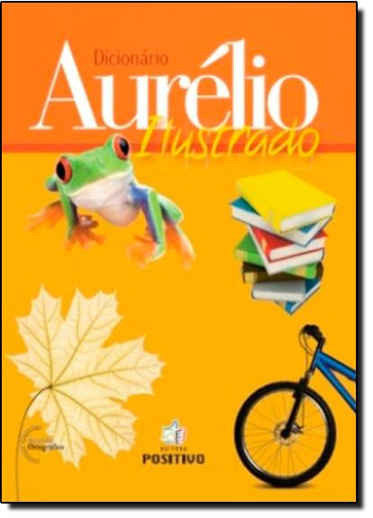 Dicionário Aurélio Ilustrado, livro de Aurélio Buarque de Holanda Ferreira