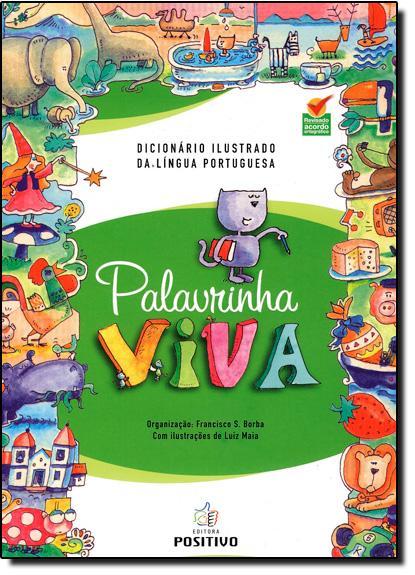 Dicionário Ilustrado da Língua Portuguesa: Palavrinha Viva, livro de Francisco S Borba