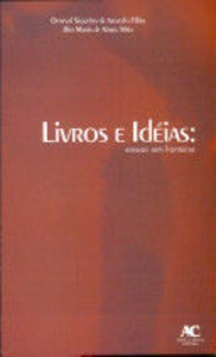 Livros e ideias: Ensaios sem fronteiras, livro de Deneval Siqueira de Azevedo Filho, Rita Maria de Abreu Maia