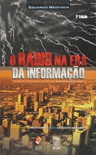 O RÁDIO NA ERA DA INFORMAÇÃO - TEORIA E TÉCNICA DO NOVO RADIOJORNALISMO, livro de EDUARDO MEDITSCH