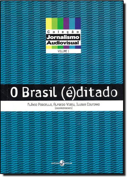 Brasil ( É ) Ditado, O - Vol.1 - Coleção Jornalismo Audiovisual, livro de Flávio Porcello