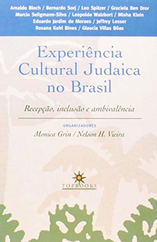 EXPERIENCIA CULTURAL JUDAICA NO BRASIL / RECEPCAO, INCLUSAO E AMBIVALENCIA, livro de Elenara Vieira De Vieira