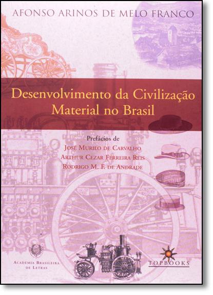 Desenvolvimento da Civilização Material no Brasil, livro de Afonso Arinos de Melo Franco
