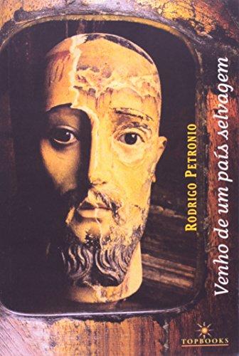 Venho De Um País Selvagem, livro de Rodrigo Petronio