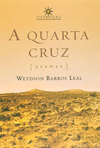 QUARTA CRUZ, A  - POEMAS, livro de Marconi Leal