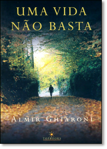 Vida Não Basta, Uma, livro de Almir Ghiaroni