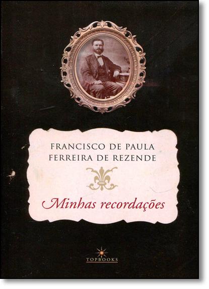 Minhas Recordações, livro de Francisco de Paula Ferreira de Rezende