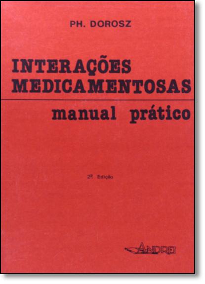 Interações Medicamentosas: Manual Prático, livro de Dorosz